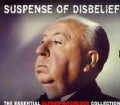 Various - Suspense In Disbelief: The Essential Alfred Hitchcock Selection
