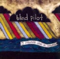 Blind Pilot - 3 Rounds & A Sound