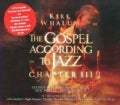 Kirk Whalum - The Gospel According To Jazz Chapter III