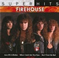 Firehouse - Super Hits: Firehouse