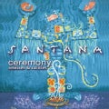 Santana - Ceremony: Remixes & Rarities