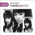 Ronnie Spector - Playlist: The Very Best Of Ronnie Spector