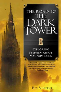 The Road to the Dark Tower: Exploring Stephen King's Magnum Opus (Paperback)