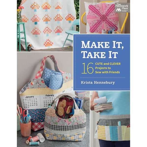 That Patchwork Place-Make It, Take It