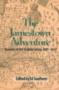 The Jamestown Adventure: Accounts of the Virginia Colony, 1605-1614 (Paperback)