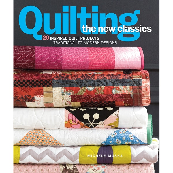 Sixth & Springs Books-Quilting The New Classics