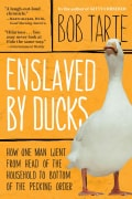 Enslaved by Ducks: How One Man Went from Head of the Household to Bottom of the Pecking Order (Paperback)