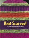 Knit Scarves!: 15 Cool Patterns to Keep You Warm (Hardcover)