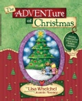 The Adventure Of Christmas: Helping Children Find Jesus In Our Holiday Traditions (Hardcover)
