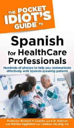 The Pocket Idiot's Guide Spanish For Health Care Professionals (Paperback)