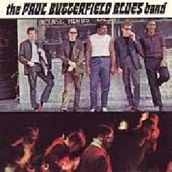 Paul Butterfield - Paul Butterfield Blues Band