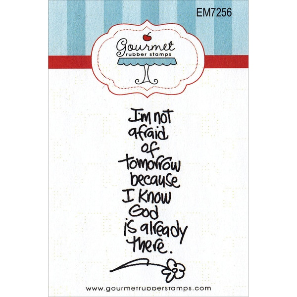 "Gourmet Rubber Stamps Cling Stamps 2.75""X4.75""-I'm Not Afraid Of Tomorrow"