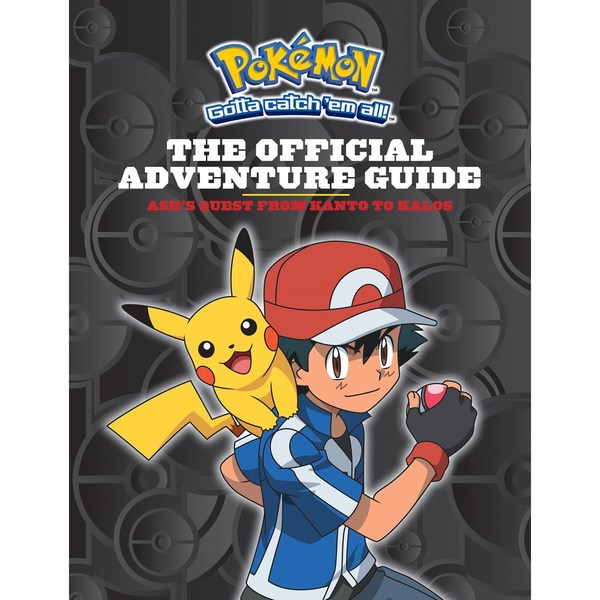 The Official Adventure Guide: Ash's Quest from Kanto to Kalos (Hardcover) 15186085