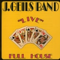 J. Band Geils - Full House Live