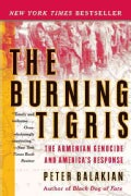 The Burning Tigris: The Armenian Genocide and America's Response (Paperback)
