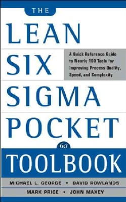 The Lean Six Sigma Pocket Toolbook: A Quick Reference Guide tonearly 100 Tools for Improving Process Quality, Spe... (Paperback)
