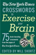 The New York Times Crosswords to Exercise Your Brain: 75 Brain-boosting Puzzles (Paperback)