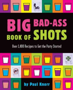 Big Bad-ass Book Of Shots (Paperback)