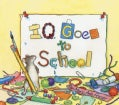 I.Q. Goes To School (Paperback)