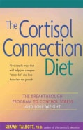 The Cortisol Connection Diet: The Breakthrough Program To Control Stress And Lose Weight (Paperback)