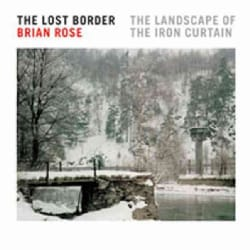 Lost Border: The Landscape of the Iron Curtain (Hardcover)