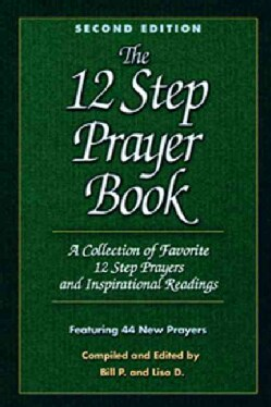 Twelve Step Prayer Book: A Collection of Favorite Twelve Step Prayers and Inspirational Readings (Paperback)