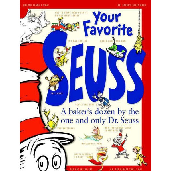 Your Favorite Seuss: 13 Stories Written and Illustrated by Dr. Seuss With 13 Introductory Essays (Hardcover) 1152247