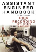 Assistant Engineer Handbook: Gigs In The Recording Studio & Beyond (Paperback)
