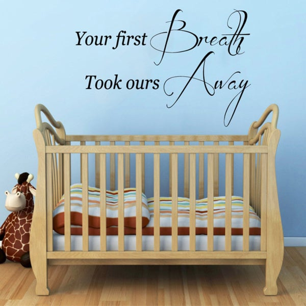 Your First Breath Took Ours Away Vinyl Sticker Wall Art