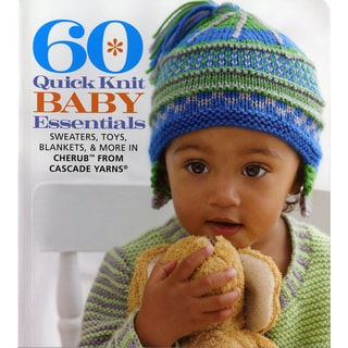 Sixth and Springs Books60 Quick Knit Baby Essentials
