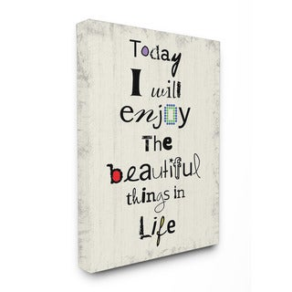 Stupell 'Today I Will Enjoy the Beautiful Things in Life' Canvas Wall Art