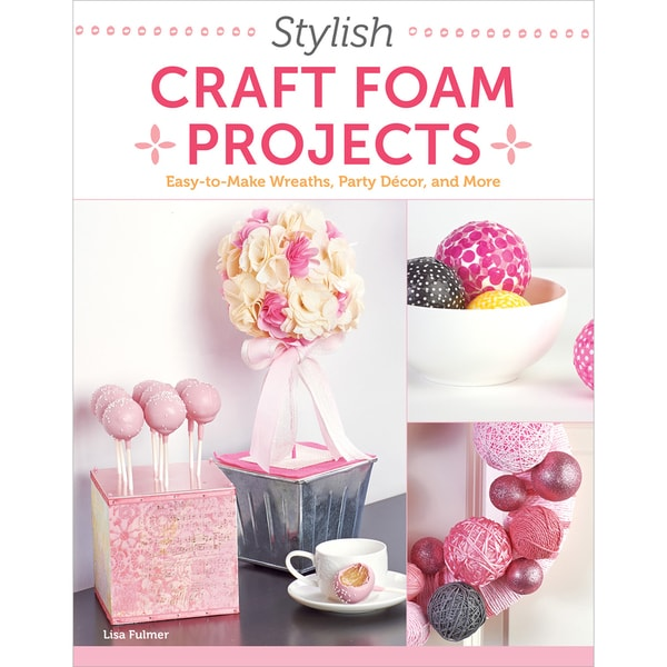 Design OriginalsStylish Craft Foam Projects