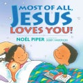 Most Of All, Jesus Loves You (Hardcover)