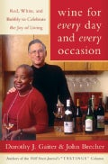 Wine for Every Day and Every Occasion: Red, White, and Bubbly to Celebrate the Joy of Living (Hardcover)