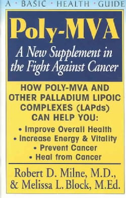 Poly-MVA: A New Supplement In The Fight Against Cancer (Paperback)