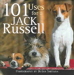 101 Uses for a Jack Russell (Hardcover)
