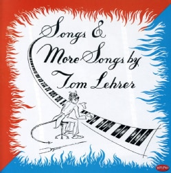 Tom Lehrer - Songs & More Songs by Tom Lehrer