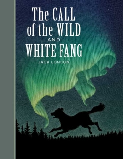 The Call of the Wild and White Fang (Hardcover)