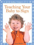 Teaching Your Baby to Sign (Board book)