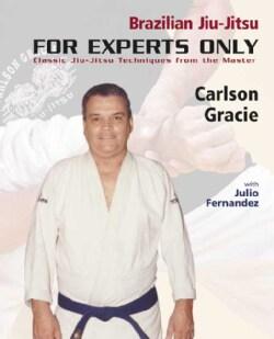 Brazilian Jiu-Jitsu: For Experts Only (Paperback)