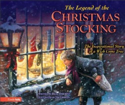 The Legend of the Christmas Stocking: The Inspirational Story of a Wish Come True (Hardcover)