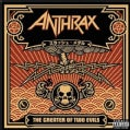 Anthrax - Greater of Two Evils (Parental Advisory)