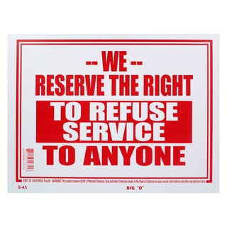 Bazic Small 9 x 12 Inches We Reserve The Right To Refuse Service To Anyone Sign