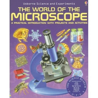 The World of The Microscope (Science and Experiments)