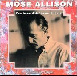 Mose Allison - I'Ve Been Doing Some Thinkin