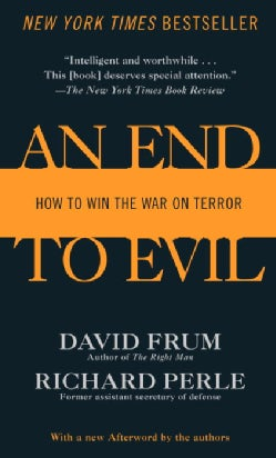 An End To Evil: How To Win The War On Terror (Paperback)