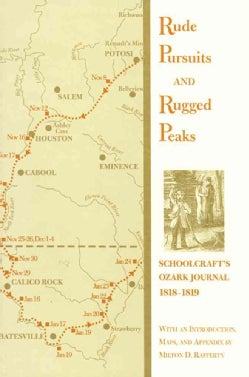 Rude Pursuits and Rugged Peaks: Schoolcraft's Orzark Journal 1818-1819 (Paperback)