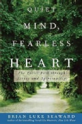 Quiet Mind, Fearless Heart: The Taoist Path through Stress and Spirituality (Paperback)