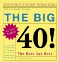 The Big 40: Are You Ready to Face . . .the Best Age Ever : Do Not Panic! (Hardcover)