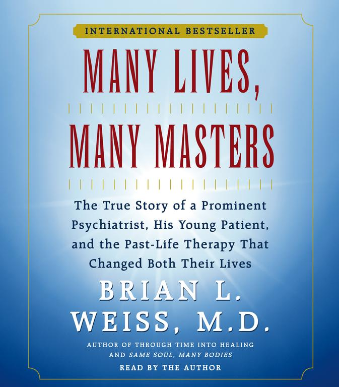 Many Lives Many Masters: The True Story of a Prominent Psychiatrist, His Young Patient, and the Past-Life Therapy ... (CD-Audio)